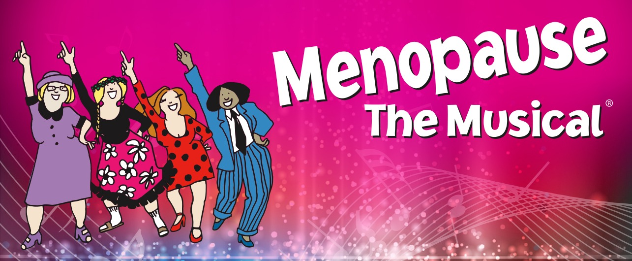 MENOPAUSE The Musical®